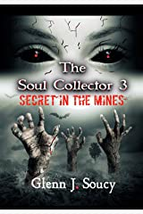 The Soul Collector 3: Secret in the Mines Kindle Edition