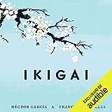 Ikigai: Los secretos de Japón para una vida larga y feliz [Ikigai: Japanese Secrets for a Long and Happy Life]