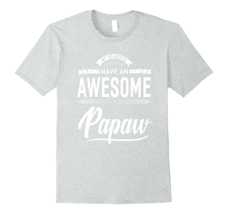 416a28698bb5 My Grandkids Have An Awesome Papaw Grandpa Gift Men T-Shirt – Xacutara.com
