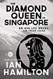 The Diamond Queen of Singapore: An Ava Lee Novel: The Triad Years
