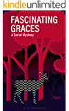 Fascinating Graces (A Serial Mystery Book 1)