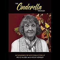 The Cinderella Medium: Autobiography of a Spiritualist Medium
