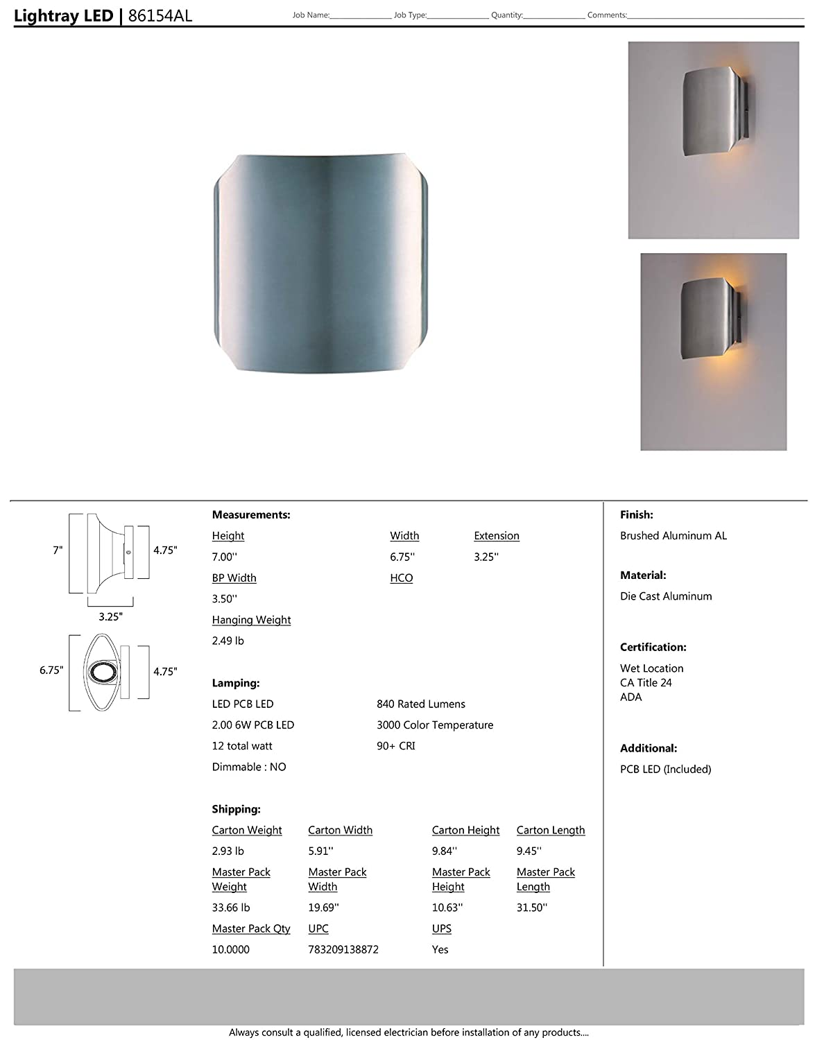 PCB LED Bulb Shade Material 60W Max. Brushed Aluminum Finish Dry Safety Rating Standard Dimmable Maxim 86154AL Lightray LED Outdoor Wall Sconce Rated Lumens Glass