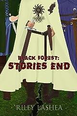 Black Forest: Stories End (Black Forest Trilogy Book 3) Kindle Edition