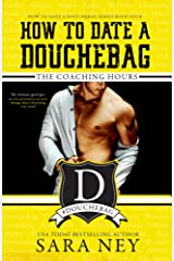 How to Date a Douchebag: The Coaching Hours Kindle Edition