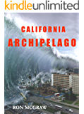 CALIFORNIA ARCHIPELAGO: When the Earth Gives, it Also Takes