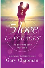 The 5 Love Languages: The Secret to Love that Lasts Kindle Edition