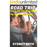 Road Trip: Going All The Way With My New Step Daddy (Step-Dad Book 2)
