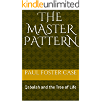 THE MASTER PATTERN: Qabalah and the Tree of Life