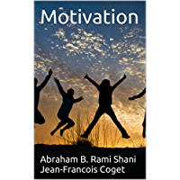 Motivation (Behavior in Organizations: An experiential approach Book 5) (English Edition)