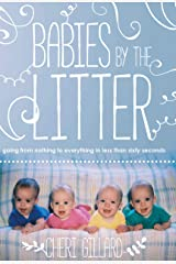 Babies by the Litter: Going from nothing to everything in less than sixty seconds Kindle Edition