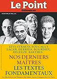 Nos derniers maîtres: Les textes de Lévi-Strauss, Lacan, Barthes, Foucault, Deleuze, Bourdieu, Derrida…