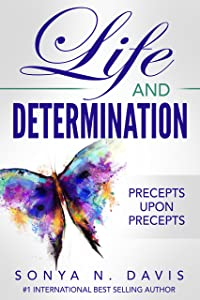 Life and Determination: Precepts Upon Precepts