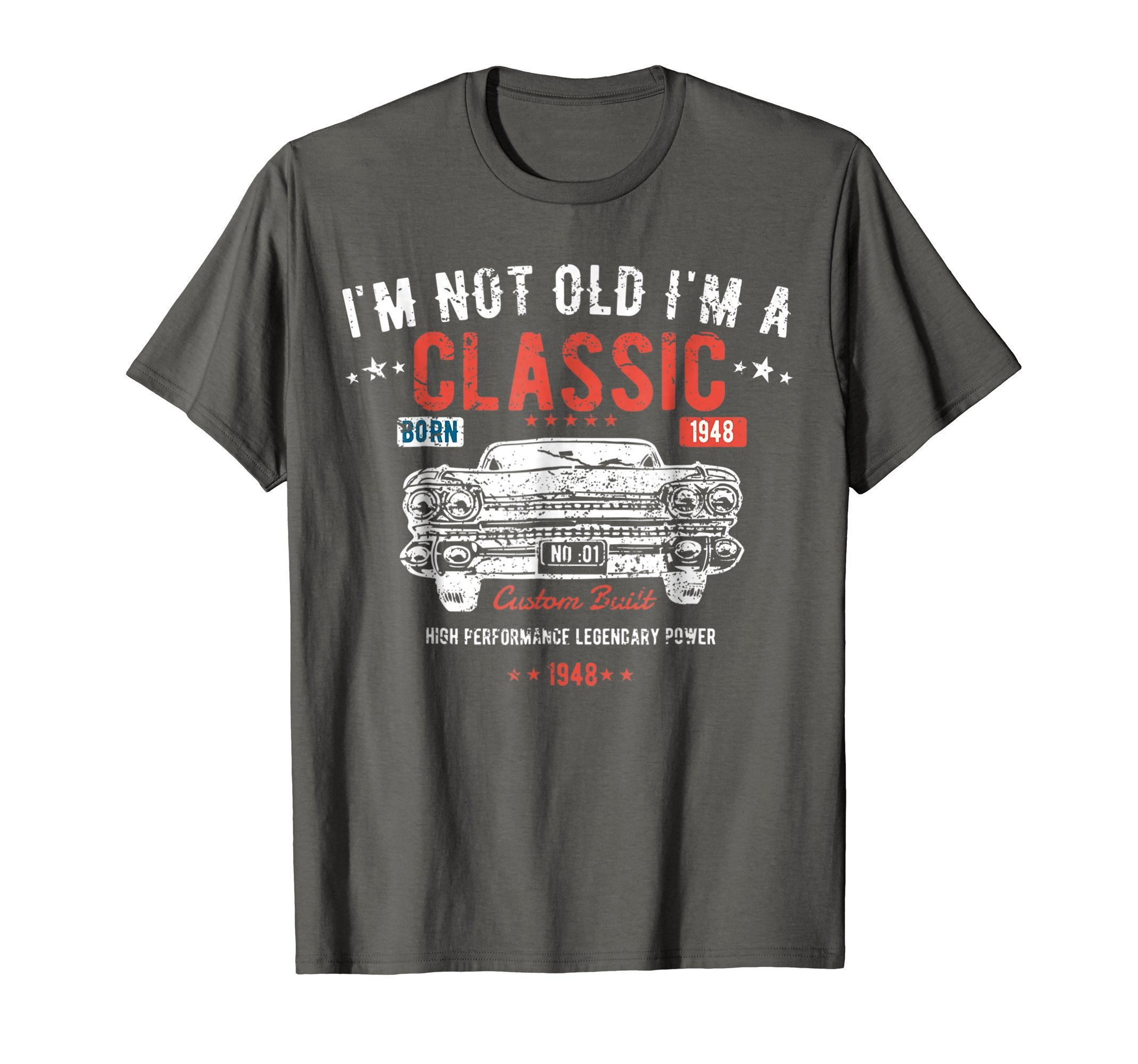 Funny 70th Birthday T Shirt I'm Not Old I'm a Classic 1948
