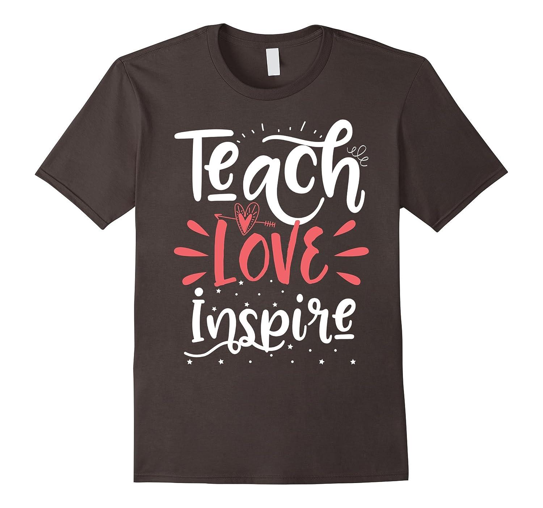 Teach Love Inspire Teacher Teaching T-Shirt for Men or Women-T-Shirt