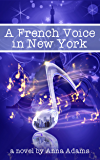 A French Voice in New York: Books for Girls (The French Girl series Book 5)