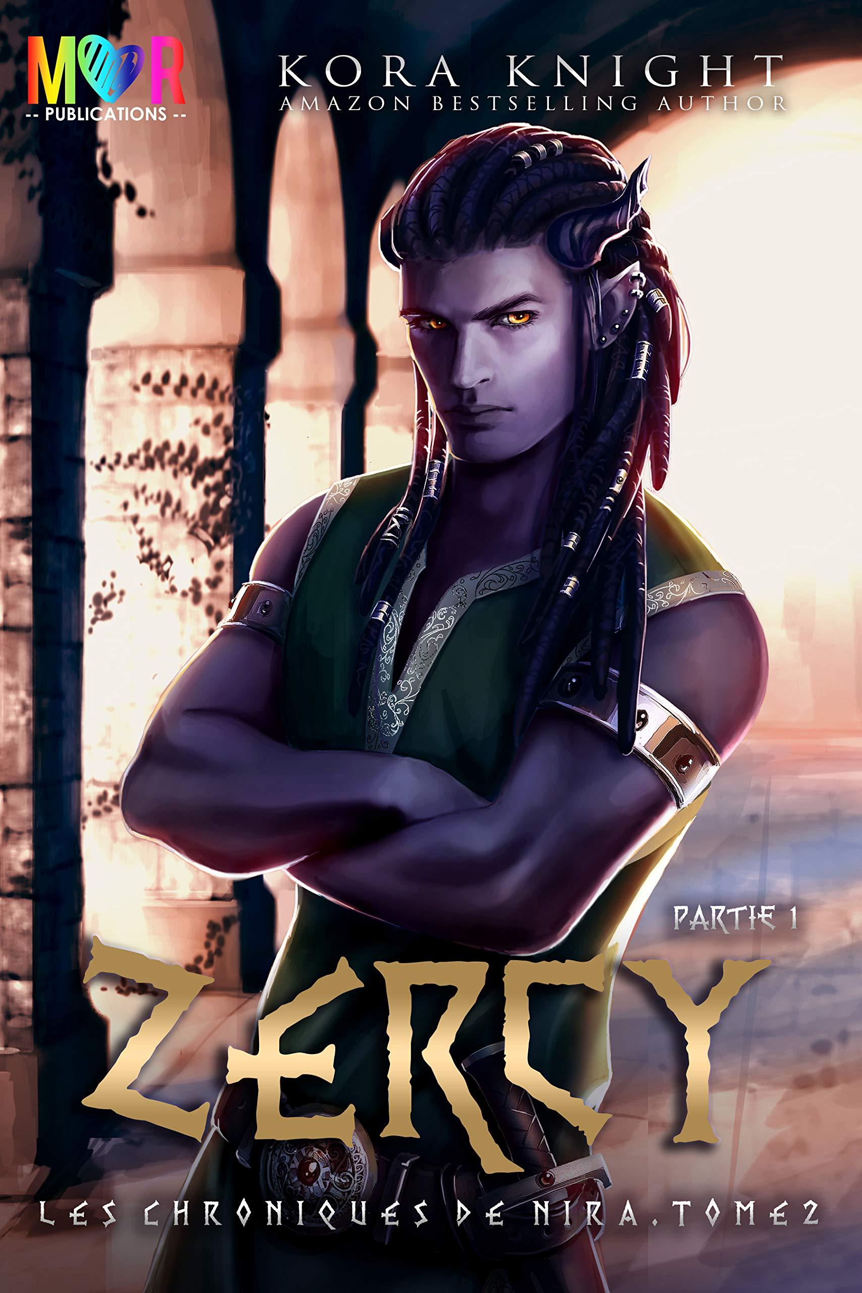 Zercy - Partie 1 (Les Chroniques de Nira t. 2) por Kora Knight