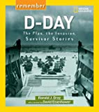 Remember D-Day: The Plan, the Invasion, Survivor Stories
