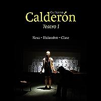 Guillermo Calderón. Teatro I : Neva / Diciembre / Clase (Spanish Edition)