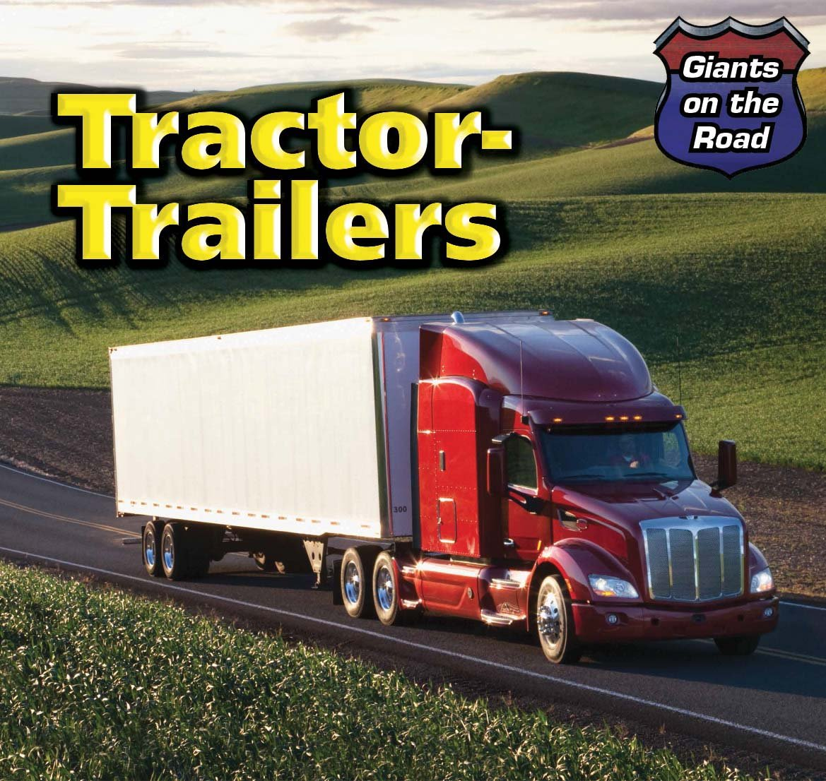 Tractor-Trailers (Giants on the Road)