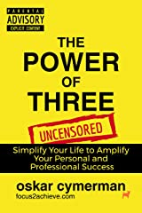 The Power Of Three: How to Simplify Your Life and Amplify Your Personal and Professional Success Kindle Edition