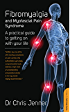 Fibromyalgia and Myofascial Pain Syndrome: A practical guide to getting on with your life