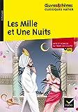 Les Mille et Une Nuits: suivi d'un dossier thématique « Arts et sciences au temps des califes »