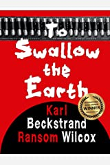 To Swallow the Earth: A Western Thriller Kindle Edition
