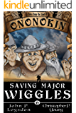 Saving Major Wiggles (Tales from the Land of Ononokin Book 6)
