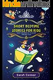 SHORT BEDTIME STORIES FOR KIDS: HOW TO HELP CHILDREN GO TO SLEEP FEELING CALM