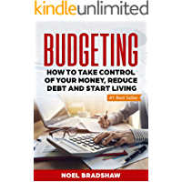 BUDGETING: How To Take Control Of Your Money, Reduce Debt And Start Living (Budgeting Workbook, Budgeting Notebook, Budgeting For Beginners, Budgeting And Forecasting)