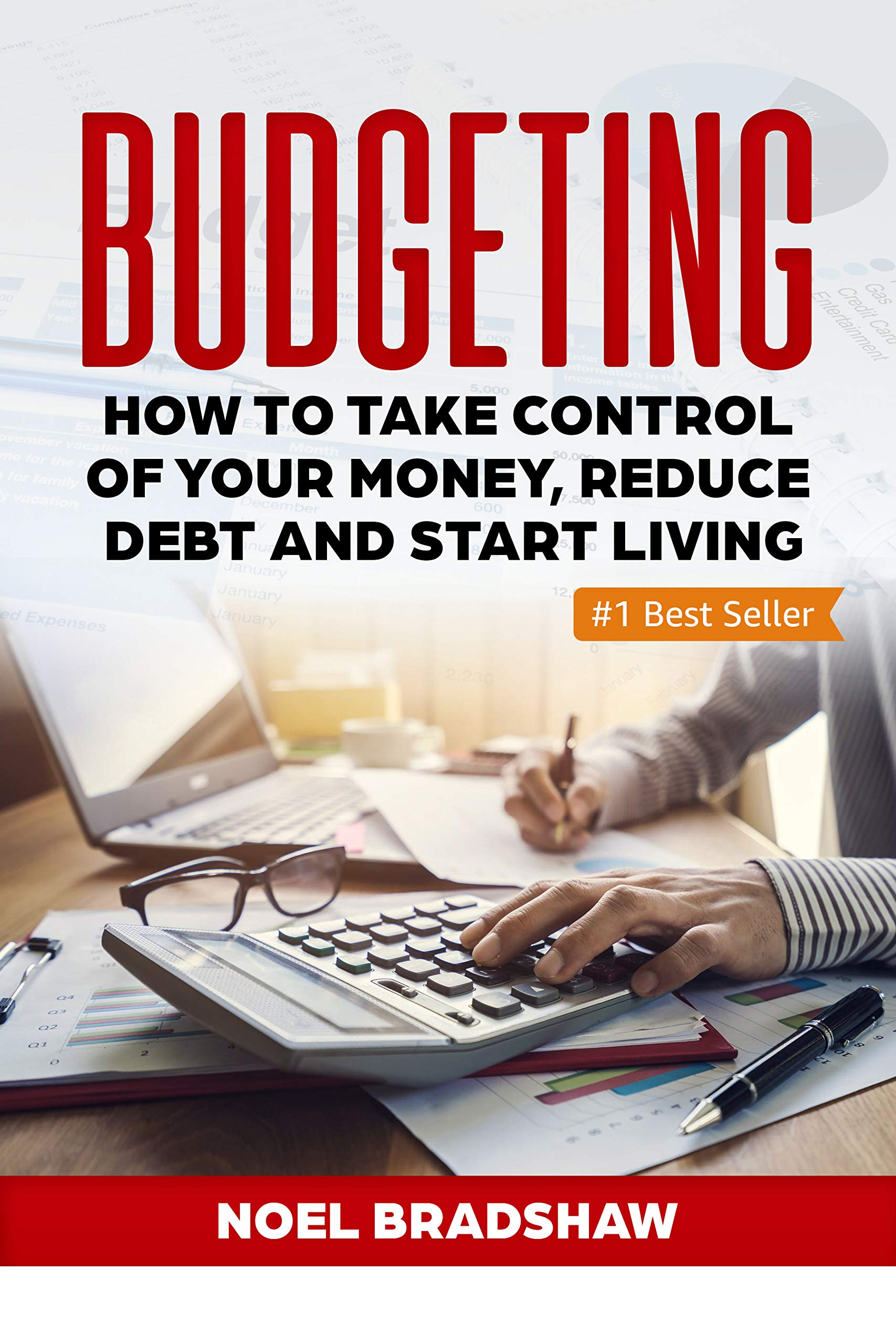 BUDGETING  How To Take Control Of Your Money Reduce Debt And Start Living  Budgeting Workbook Budgeting Notebook Budgeting For Beginners Budgeting And Forecasting   English Edition