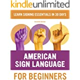 American Sign Language for Beginners: Learn Signing Essentials in 30 Days