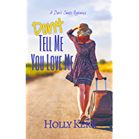 Don't Tell Me You Love Me (Don't Sweet Romance Book 1)