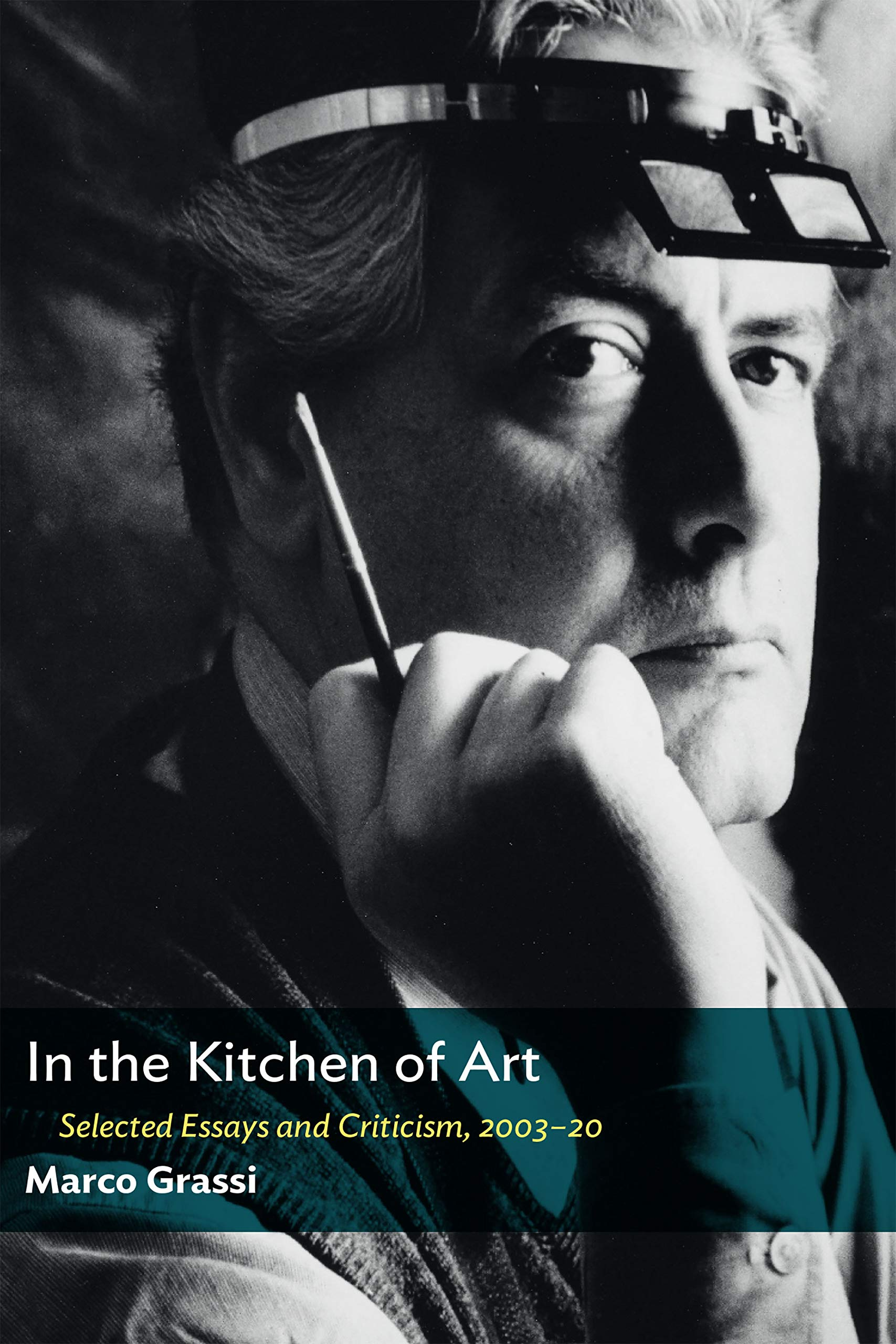 In the Kitchen of Art: Selected Essays and Criticism, 2003-20: Grassi,  Marco: 9781641771955: Amazon.com: Books