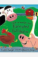 Cock-a-Doodle-Doo! Barnyard Hullabaloo Paperback