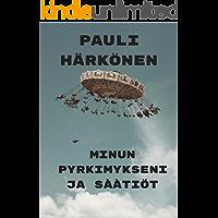 Minun pyrkimykseni ja säätiöt (Finnish Edition)