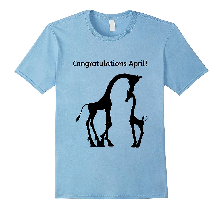 April The Giraffe Congratulations Baby Has Arrived Shirt