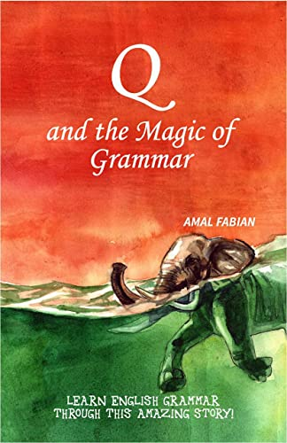 Q and the Magic of Grammar (Second Edition; 2017)
