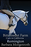Bittersweet Farm: Remington: Cam in California