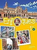 ENFOQUES - Espagnol 1re toutes séries - Livre élève - Éd. 2016
