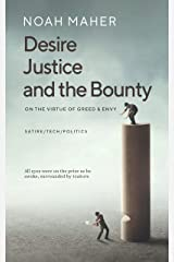 Desire, Justice, and the Bounty: On the Virtue of Greed & Envy Kindle Edition
