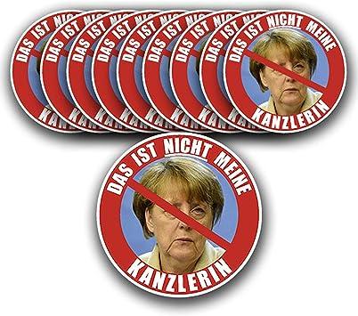 Aufkleber Sticker Das Ist Nicht Meine Kanzlerin Set Merkel Demo 10 X 9 5 M A2759 Bürobedarf Schreibwaren