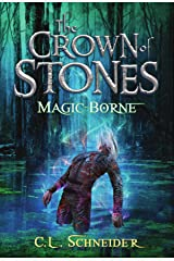 The Crown of Stones: Magic-Borne Kindle Edition