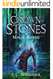 The Crown of Stones: Magic-Borne