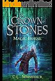 The Crown of Stones: Magic-Borne (English Edition)