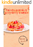 Ghosts, Goblins & Gooseberry Crumble: A Marian Moyer Novelette
