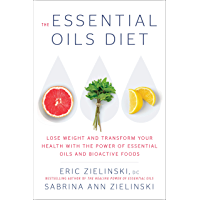 The Essential Oils Diet: Lose Weight and Transform Your Health with the Power of Essential Oils and  Bioactive Foods (English Edition)