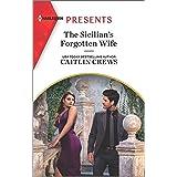 The Sicilian's Forgotten Wife: An Uplifting International Romance (Harlequin Presents)