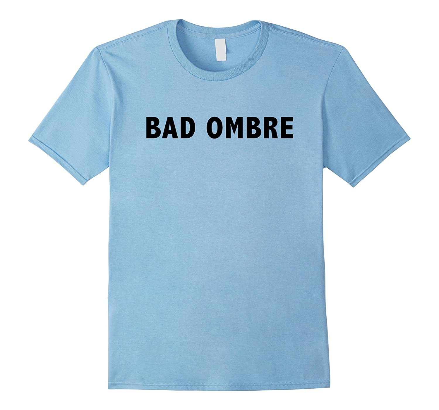 Trump Bad Ombre Presidential Debate Quote Tee Shirt Clinton-RT